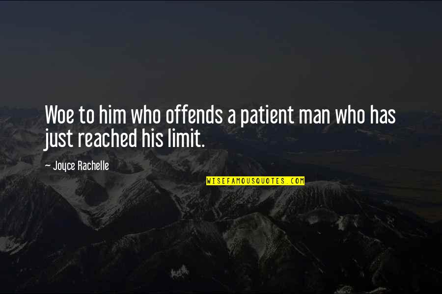The Quiet Man Quotes By Joyce Rachelle: Woe to him who offends a patient man