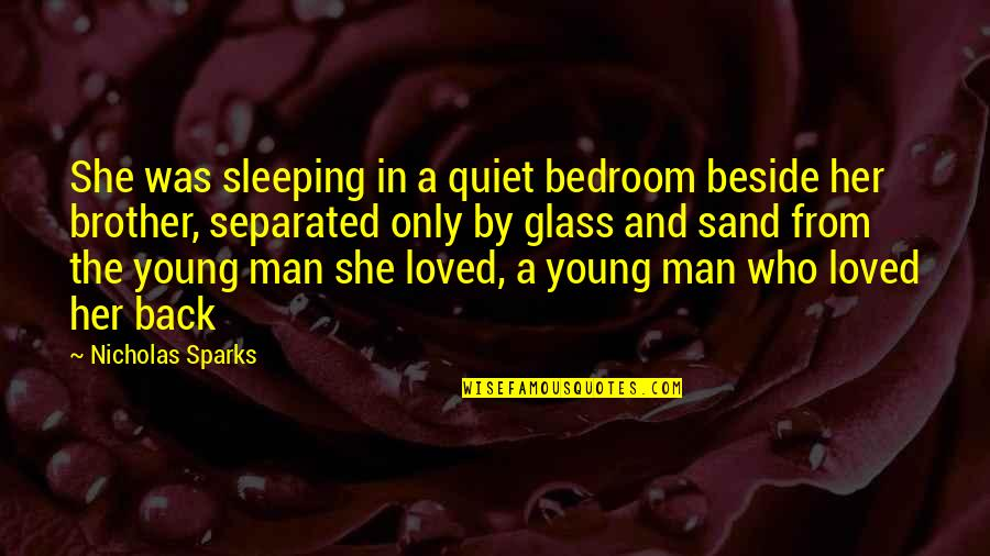 The Quiet Man Quotes By Nicholas Sparks: She was sleeping in a quiet bedroom beside