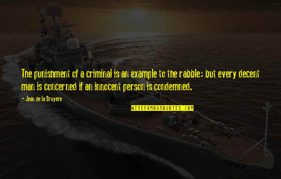 The Rabble Quotes By Jean De La Bruyere: The punishment of a criminal is an example
