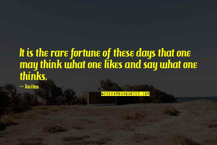 The Raiders Quotes By Tacitus: It is the rare fortune of these days