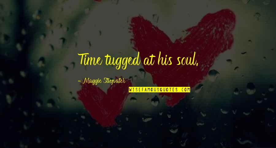 The Raven King Quotes By Maggie Stiefvater: Time tugged at his soul.