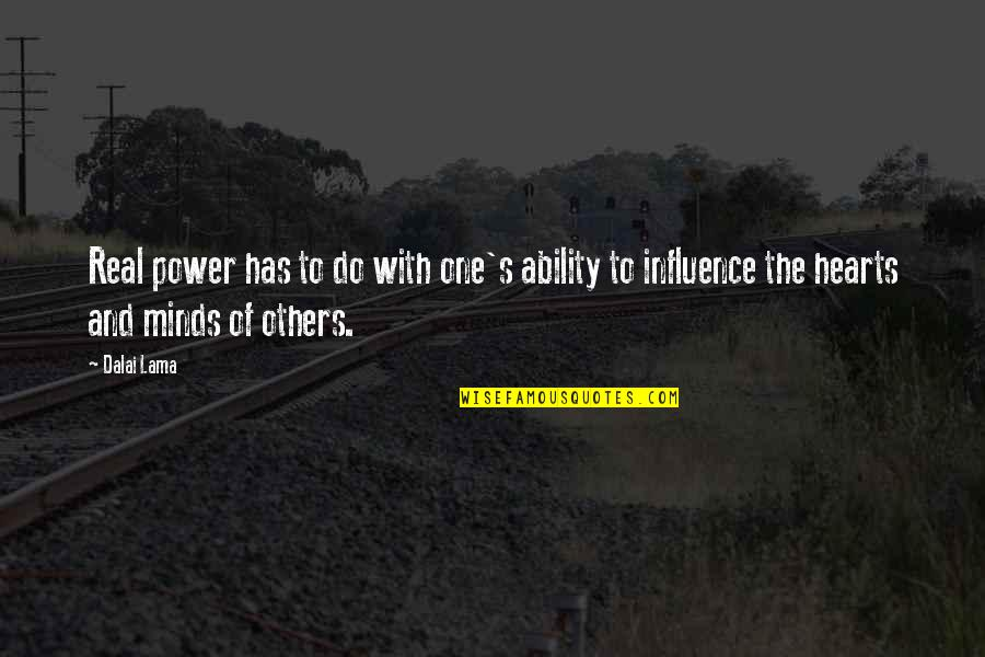 The Real Power Quotes By Dalai Lama: Real power has to do with one's ability