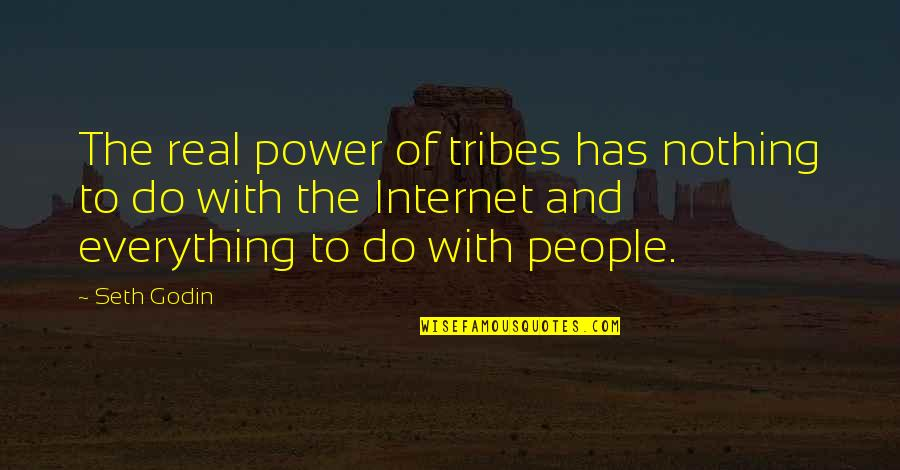 The Real Power Quotes By Seth Godin: The real power of tribes has nothing to