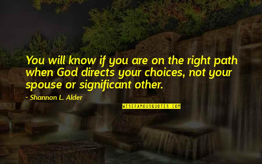 The Real Power Quotes By Shannon L. Alder: You will know if you are on the