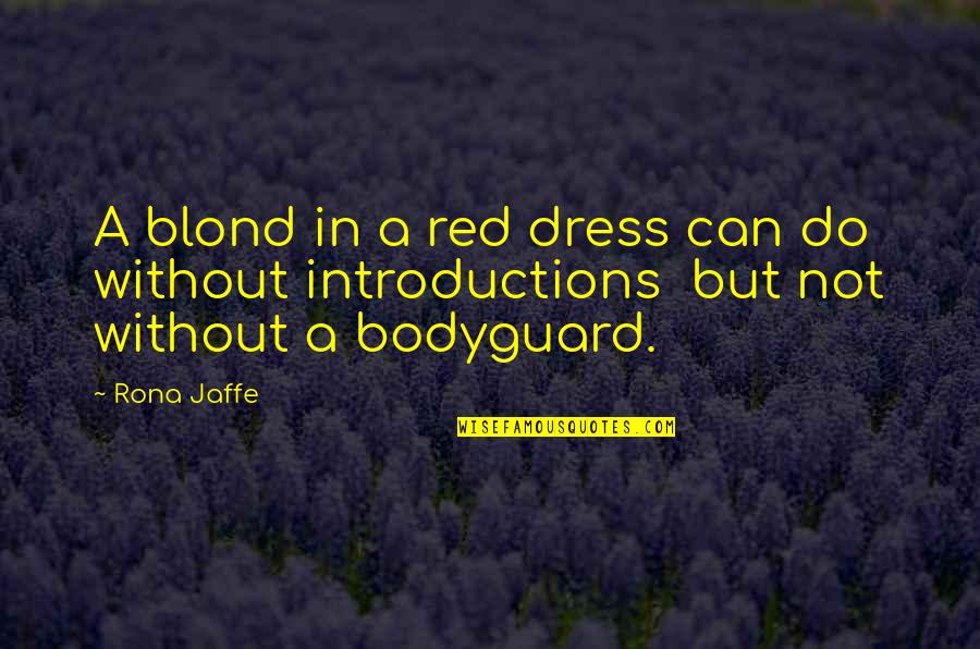 The Red Dress Quotes By Rona Jaffe: A blond in a red dress can do