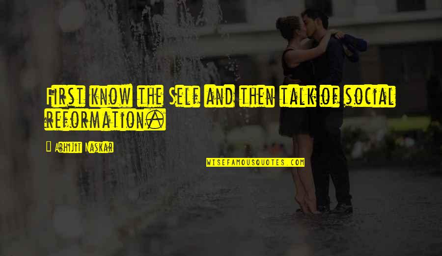 The Reformation Quotes By Abhijit Naskar: First know the Self and then talk of