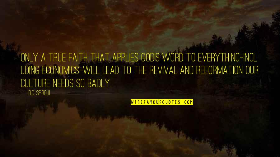 The Reformation Quotes By R.C. Sproul: Only a true faith that applies God's Word