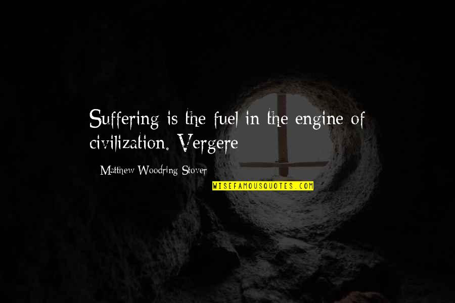 The Republic Star Wars Quotes By Matthew Woodring Stover: Suffering is the fuel in the engine of