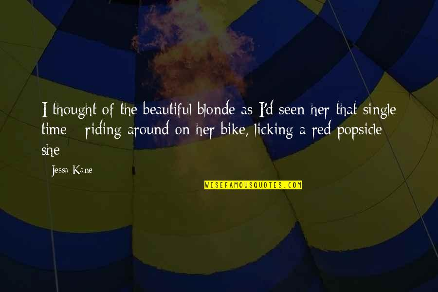 The Rich Man's Daughter Quotes By Jessa Kane: I thought of the beautiful blonde as I'd
