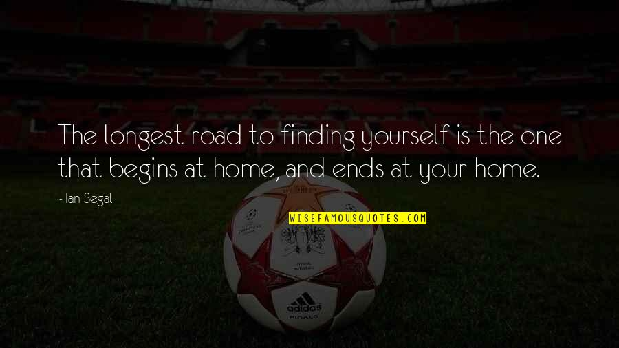 The Road Home Quotes By Ian Segal: The longest road to finding yourself is the