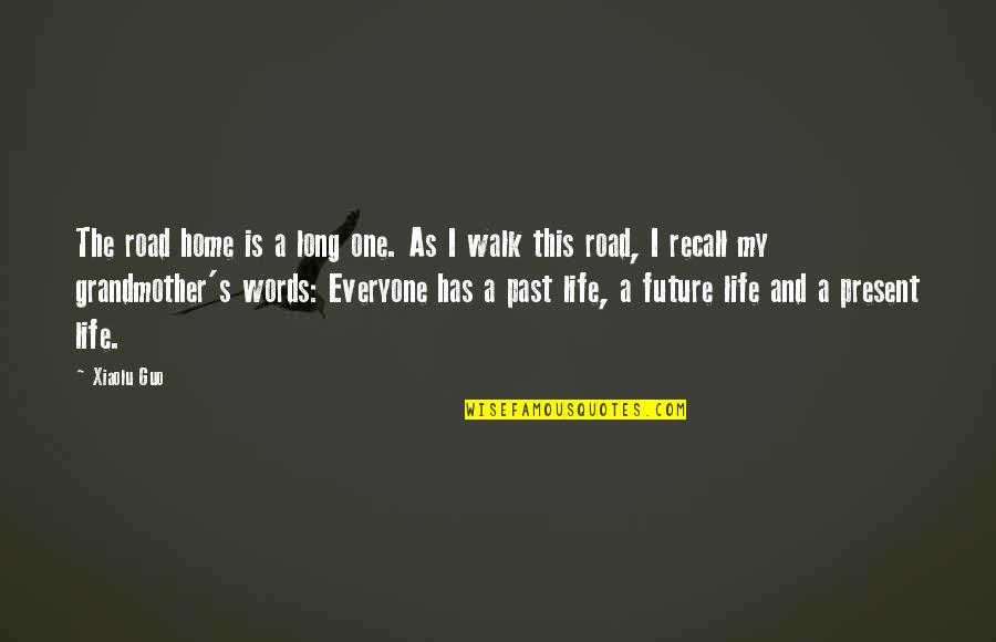 The Road Home Quotes By Xiaolu Guo: The road home is a long one. As