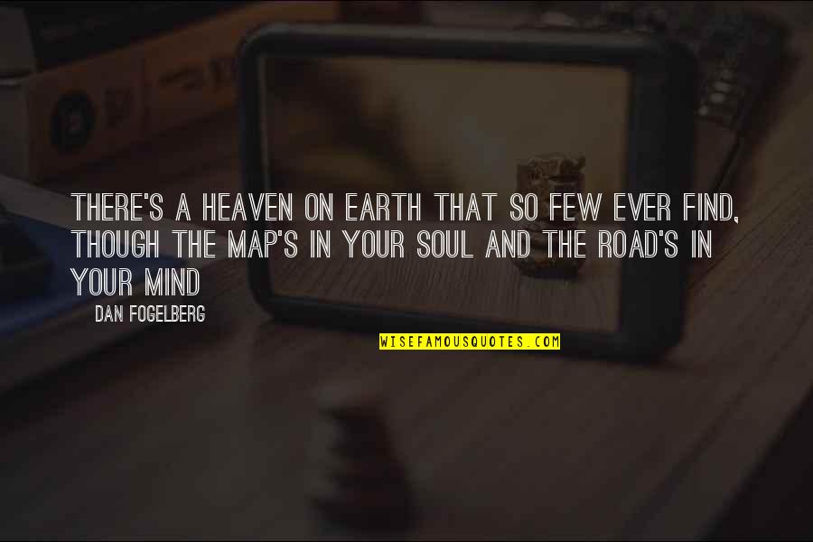 The Road To Heaven Quotes By Dan Fogelberg: There's a heaven on earth that so few