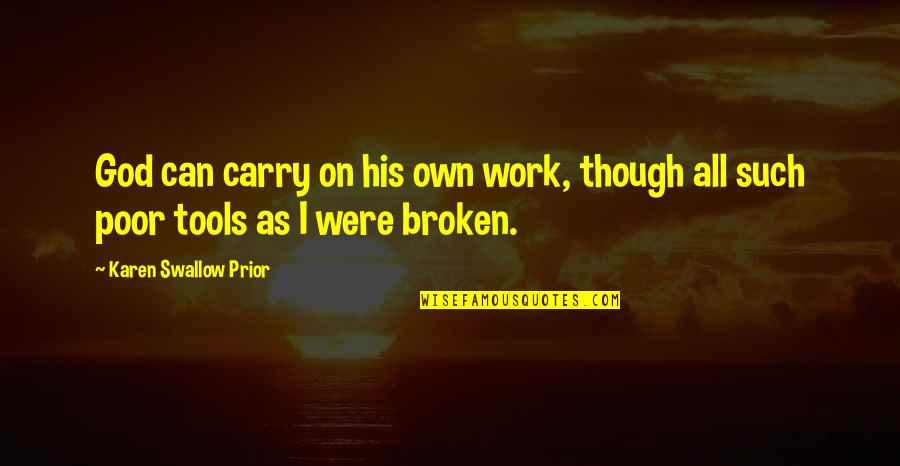 The Road To Recovery Quotes By Karen Swallow Prior: God can carry on his own work, though