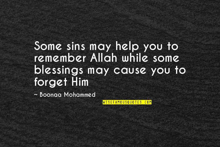The Rock Wwe Quotes By Boonaa Mohammed: Some sins may help you to remember Allah