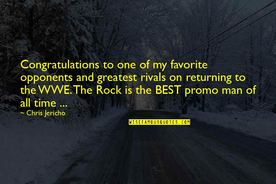 The Rock Wwe Quotes By Chris Jericho: Congratulations to one of my favorite opponents and