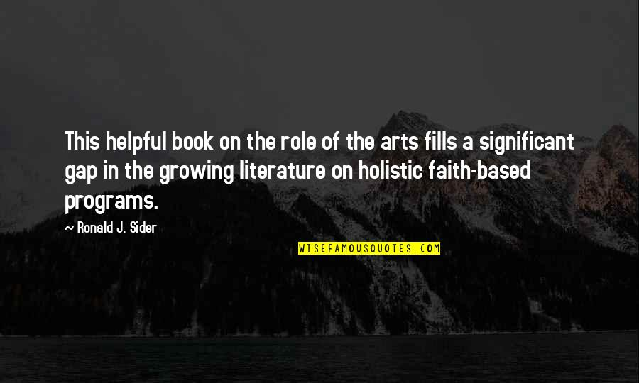 The Role Of Art Quotes By Ronald J. Sider: This helpful book on the role of the