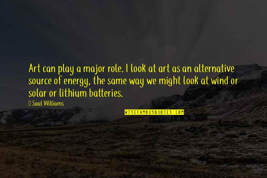 The Role Of Art Quotes By Saul Williams: Art can play a major role. I look