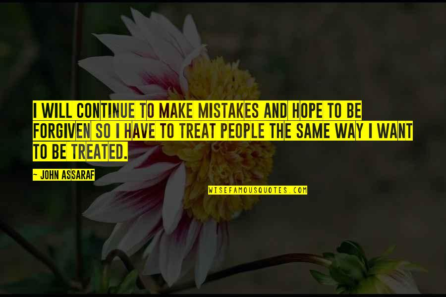 The Same Mistakes Quotes By John Assaraf: I will continue to make mistakes and hope