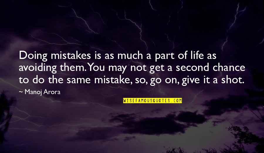 The Same Mistakes Quotes By Manoj Arora: Doing mistakes is as much a part of