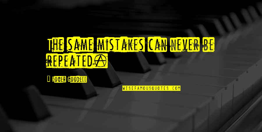 The Same Mistakes Quotes By Roger Goodell: The same mistakes can never be repeated.