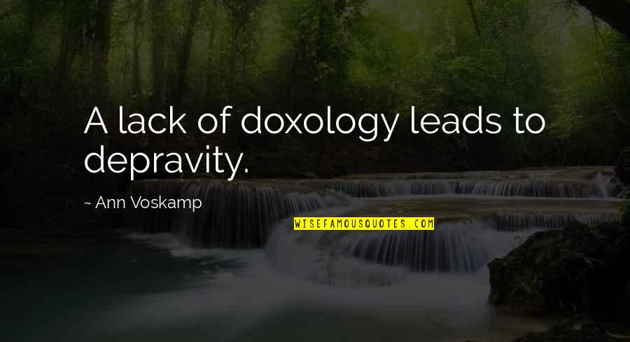 The San Francisco 49ers Quotes By Ann Voskamp: A lack of doxology leads to depravity.