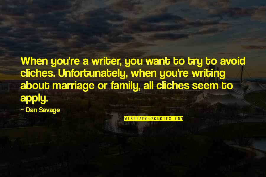 The Sapphires Dave Lovelace Quotes By Dan Savage: When you're a writer, you want to try