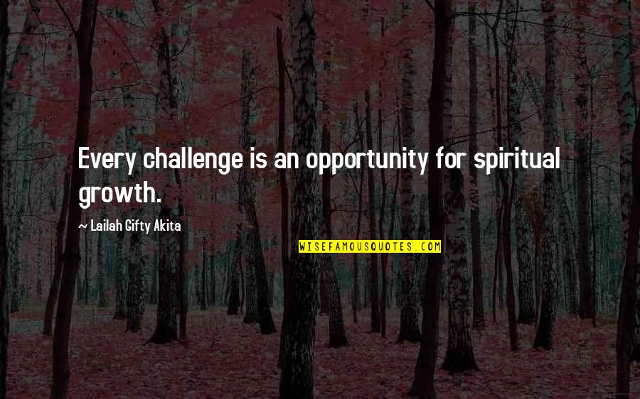 The Scarlet Letter Movie Quotes By Lailah Gifty Akita: Every challenge is an opportunity for spiritual growth.