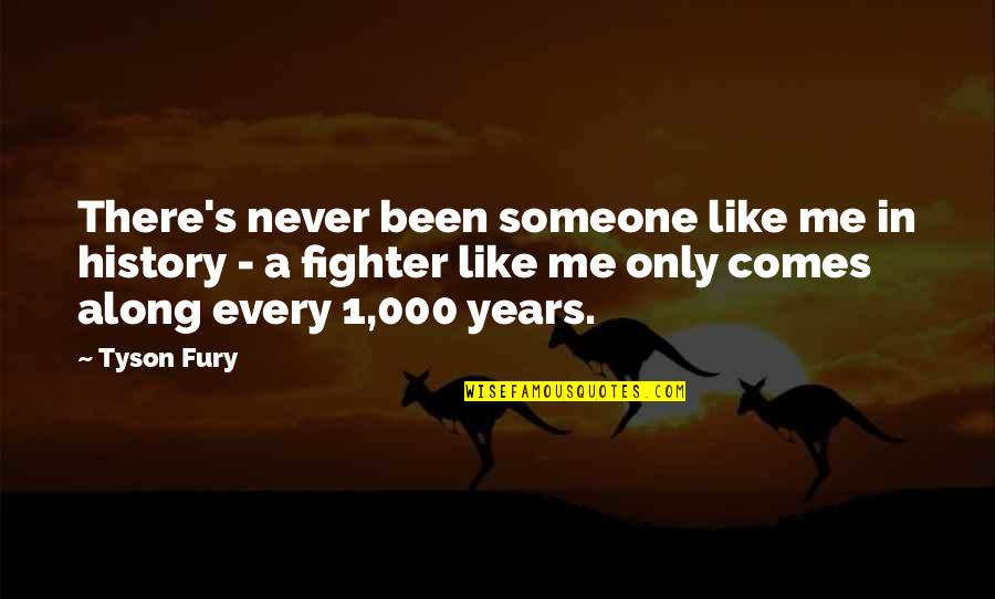 The Scarlet Letter Movie Quotes By Tyson Fury: There's never been someone like me in history