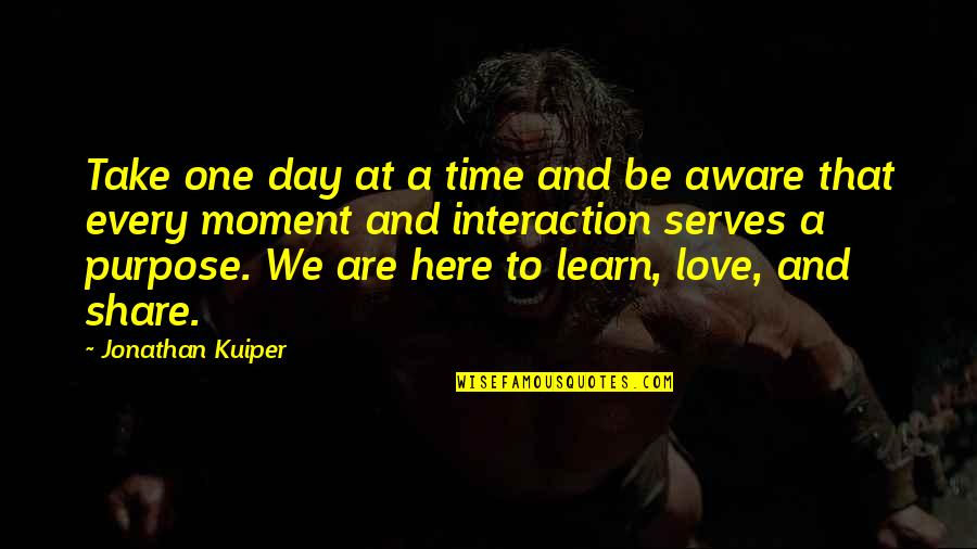 The Sea And Love Quotes By Jonathan Kuiper: Take one day at a time and be