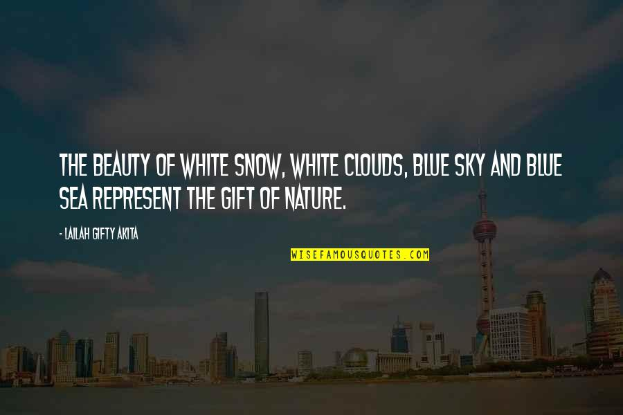 The Sea And The Sky Quotes By Lailah Gifty Akita: The beauty of white snow, white clouds, blue