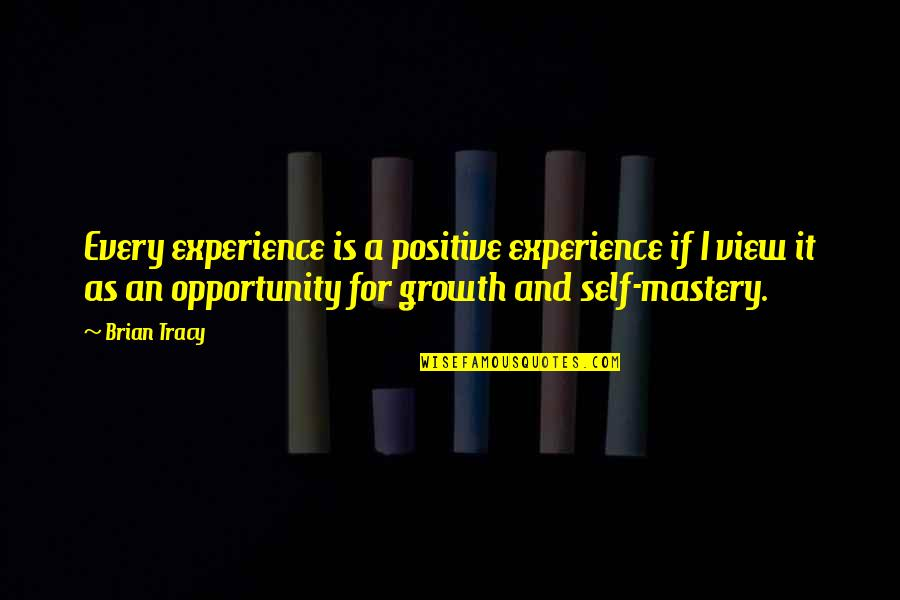The Secret Book Inspirational Quotes By Brian Tracy: Every experience is a positive experience if I