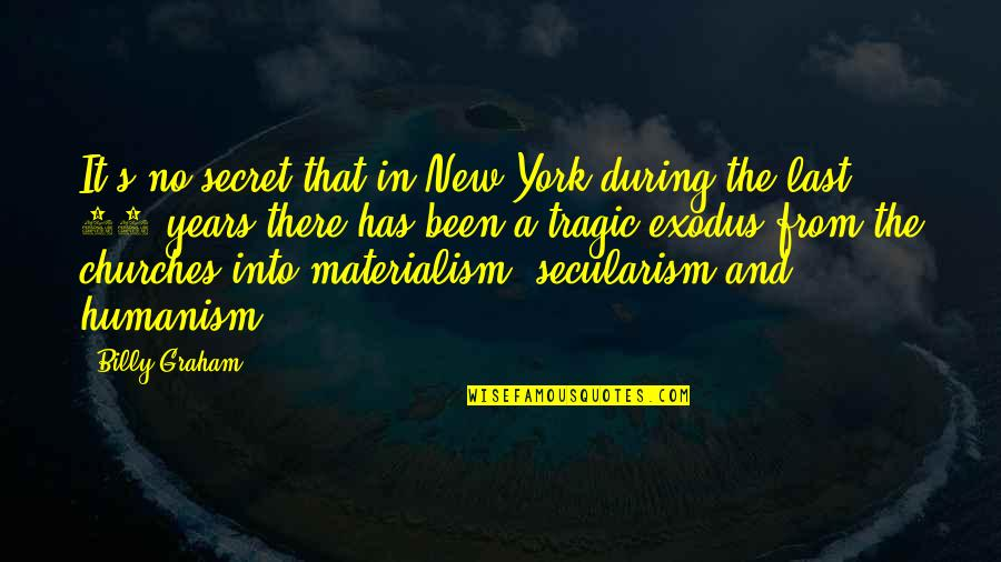 The Secret Quotes By Billy Graham: It's no secret that in New York during