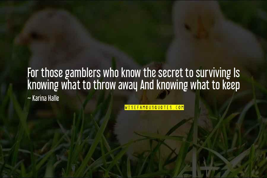 The Secret Quotes By Karina Halle: For those gamblers who know the secret to