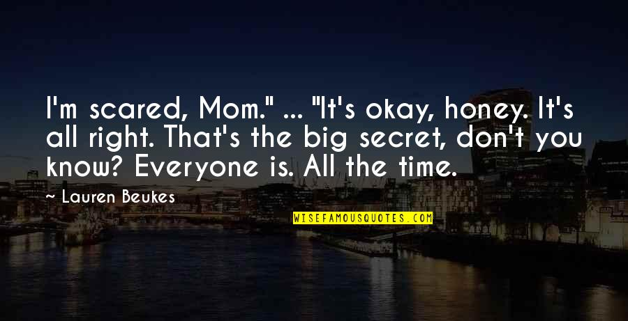 """The Secret Quotes By Lauren Beukes: I'm scared, Mom."""" ... """"It's okay, honey. It's"""