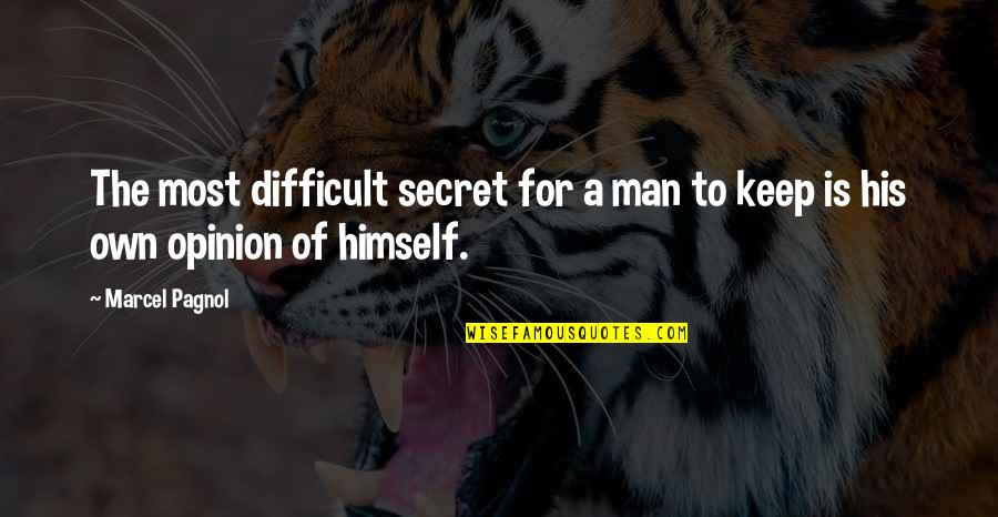 The Secret Quotes By Marcel Pagnol: The most difficult secret for a man to