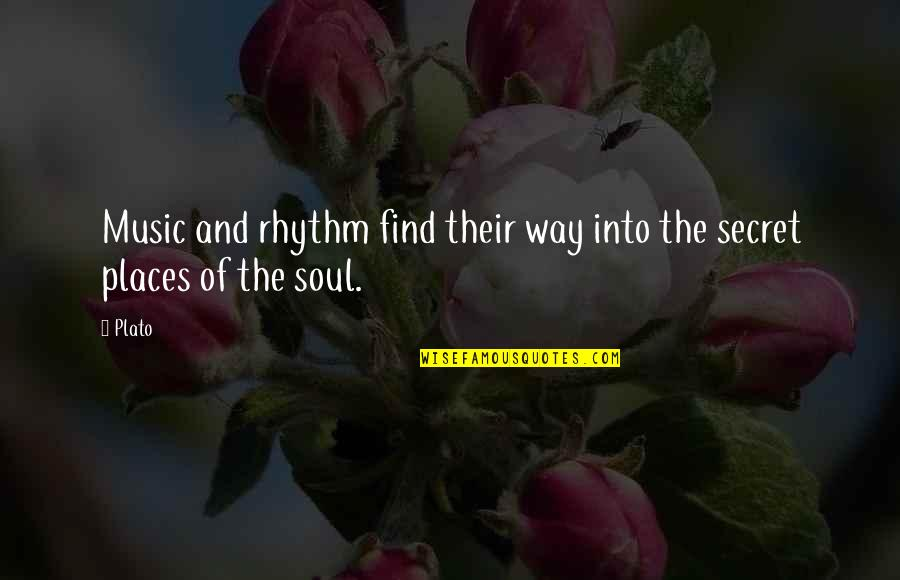 The Secret Quotes By Plato: Music and rhythm find their way into the