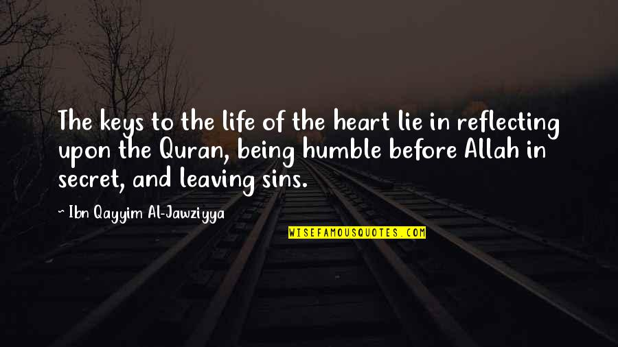 The Secret To Life Quotes By Ibn Qayyim Al-Jawziyya: The keys to the life of the heart