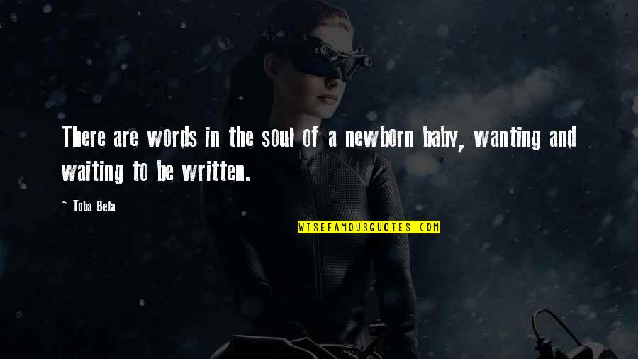 The Secret To Life Quotes By Toba Beta: There are words in the soul of a