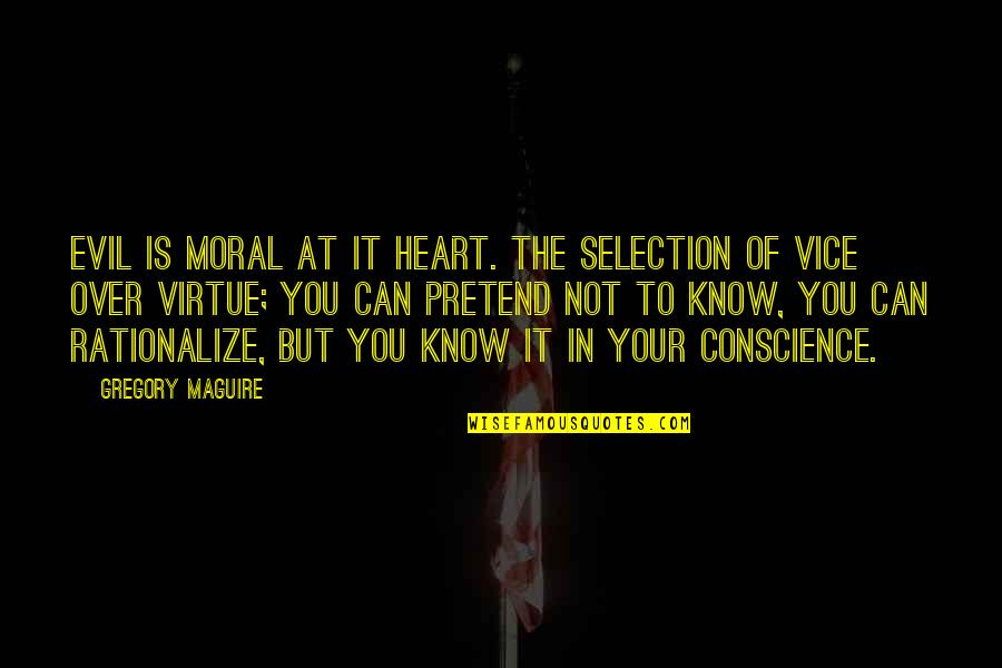 The Selection Quotes By Gregory Maguire: Evil is moral at it heart. The selection