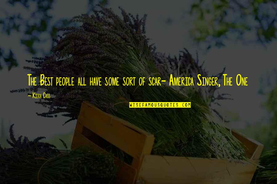 The Selection Quotes By Kiera Cass: The Best people all have some sort of