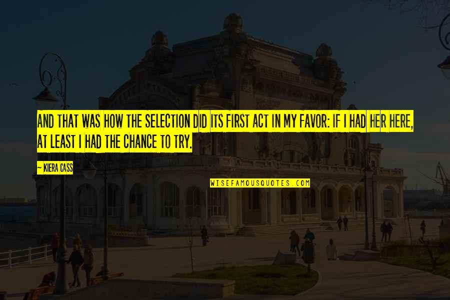 The Selection Quotes By Kiera Cass: And that was how the Selection did its