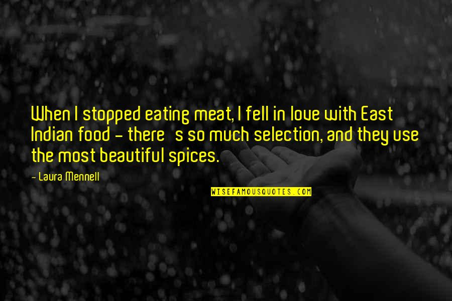 The Selection Quotes By Laura Mennell: When I stopped eating meat, I fell in