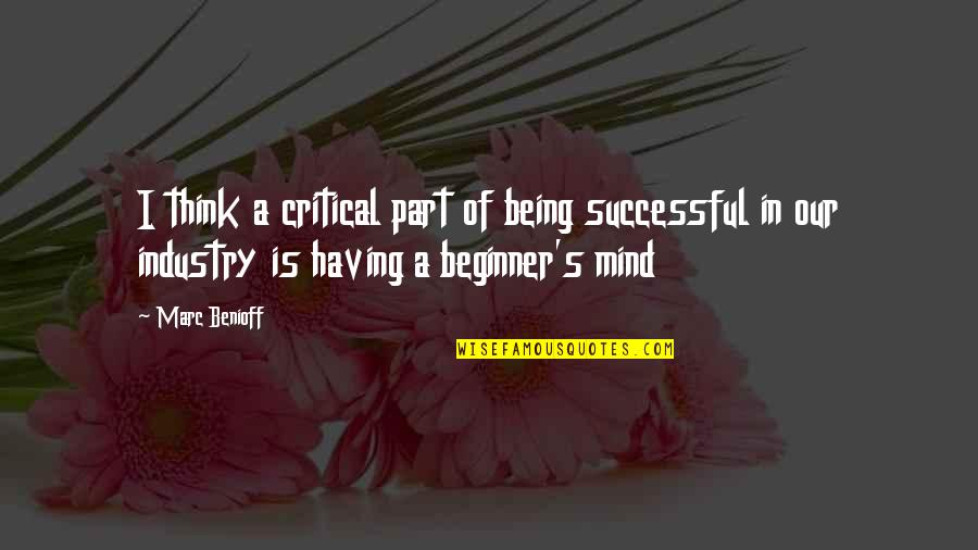 The Selfish Nature Of Man Quotes By Marc Benioff: I think a critical part of being successful