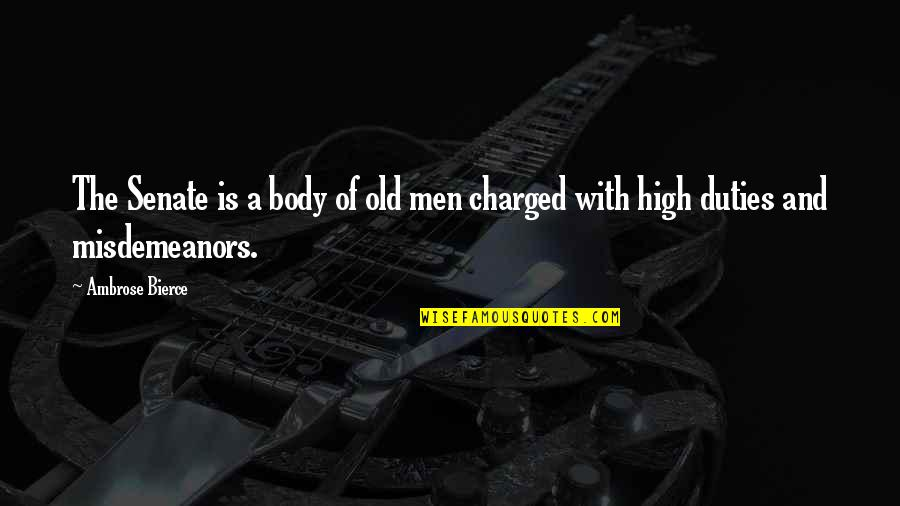 The Senate Quotes By Ambrose Bierce: The Senate is a body of old men