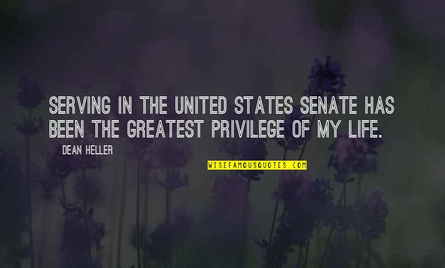 The Senate Quotes By Dean Heller: Serving in the United States Senate has been