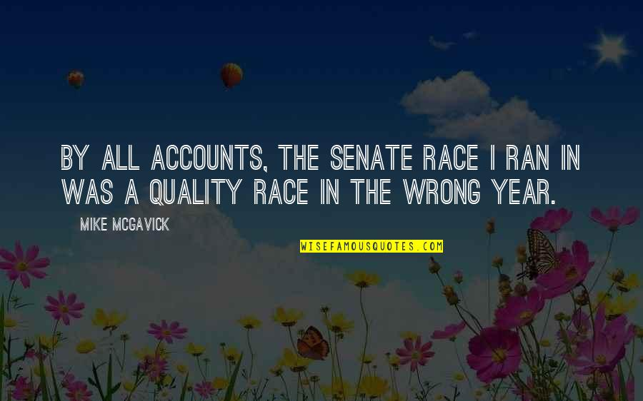 The Senate Quotes By Mike McGavick: By all accounts, the senate race I ran