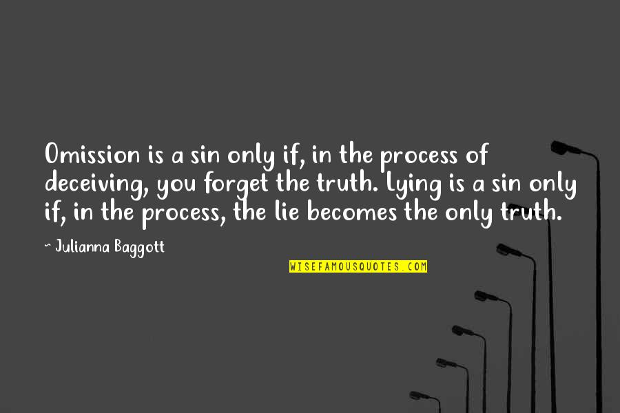 The Sin Of Omission Quotes By Julianna Baggott: Omission is a sin only if, in the