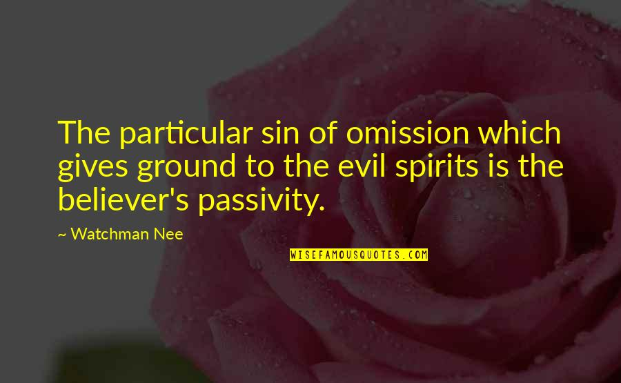 The Sin Of Omission Quotes By Watchman Nee: The particular sin of omission which gives ground