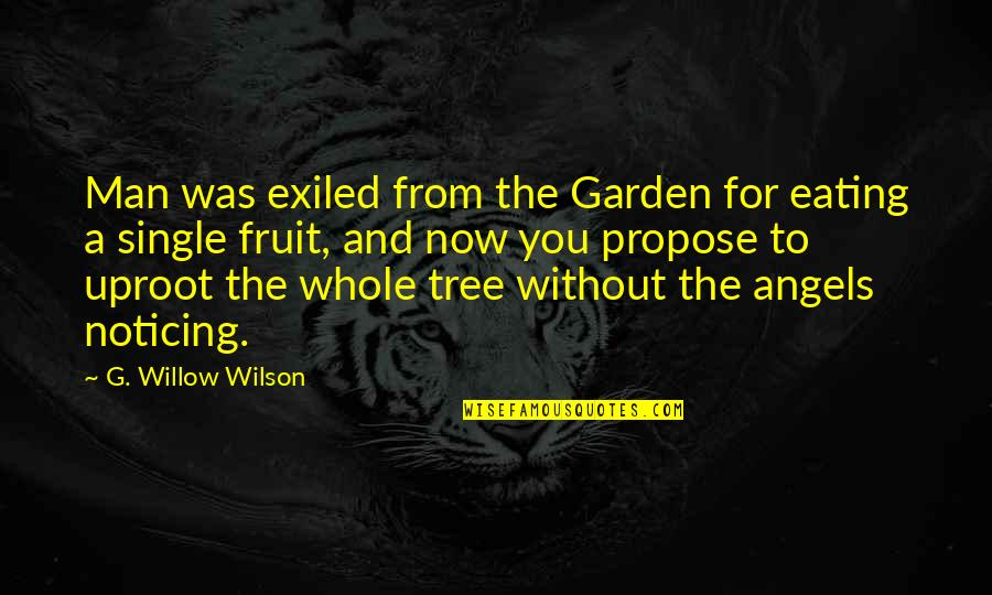 The Single Man Quotes By G. Willow Wilson: Man was exiled from the Garden for eating