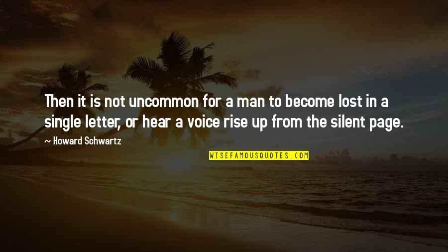 The Single Man Quotes By Howard Schwartz: Then it is not uncommon for a man